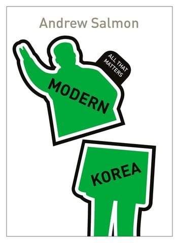 Modern Korea: All That Matters ebook by Andrew Salmon