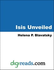 Isis Unveiled ebook by Blavatsky, Helena P.