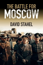 The Battle for Moscow ebook by David Stahel