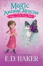 Magic Animal Rescue 1: Maggie and the Flying Horse ebook by E.D. Baker, Lisa Manuzak