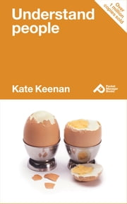 Understand People: Learn How To Understand What Makes People Tick And Behave As They Do ebook by Kate Keenan
