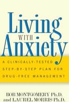 Living With Anxiety ebook by Bob Montgomery,Laurel Morris