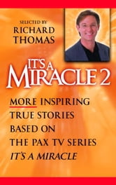 It's a Miracle 2 ebook by Richard Thomas