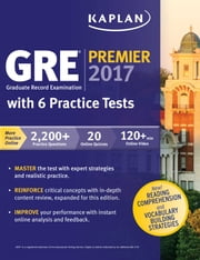 GRE Premier 2017 with 6 Practice Tests - Online + Book + Videos + Mobile ebook by Kaplan