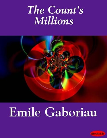 The Count's Millions ebook by Emile Gaboriau