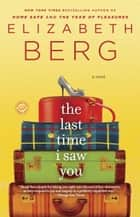 The Last Time I Saw You ebook by Elizabeth Berg