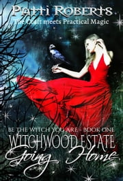 Witchwood Estate: Going Home ebook by Patti Roberts