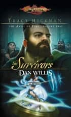 The Survivors - Tracy Hickman Presents the Anvil of Time ebook by Dan Willis
