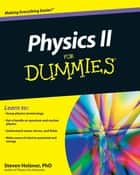 Physics II For Dummies ebook by Steven Holzner