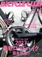 BiCYCLE CLUB 2016年9月號 No.377 【日文版】 ebook by BiCYCLE CLUB編輯部