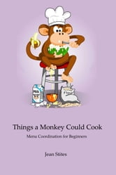 Things a Monkey Could Cook ebook by Jean Stites