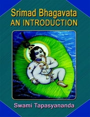 Srimad Bhagavata an Introduction ebook by Swami Tapasyananda