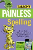 Painless Spelling ebook by Mary Elizabeth