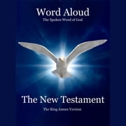 King James Bible, The - The New Testament audiobook by Various