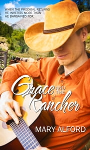 Grace and the Rancher ebook by Mary Alford