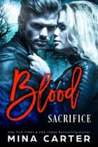 Blood Sacrifice ebook by Mina Carter
