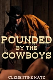 Pounded by the Cowboys ebook by Clementine Katz