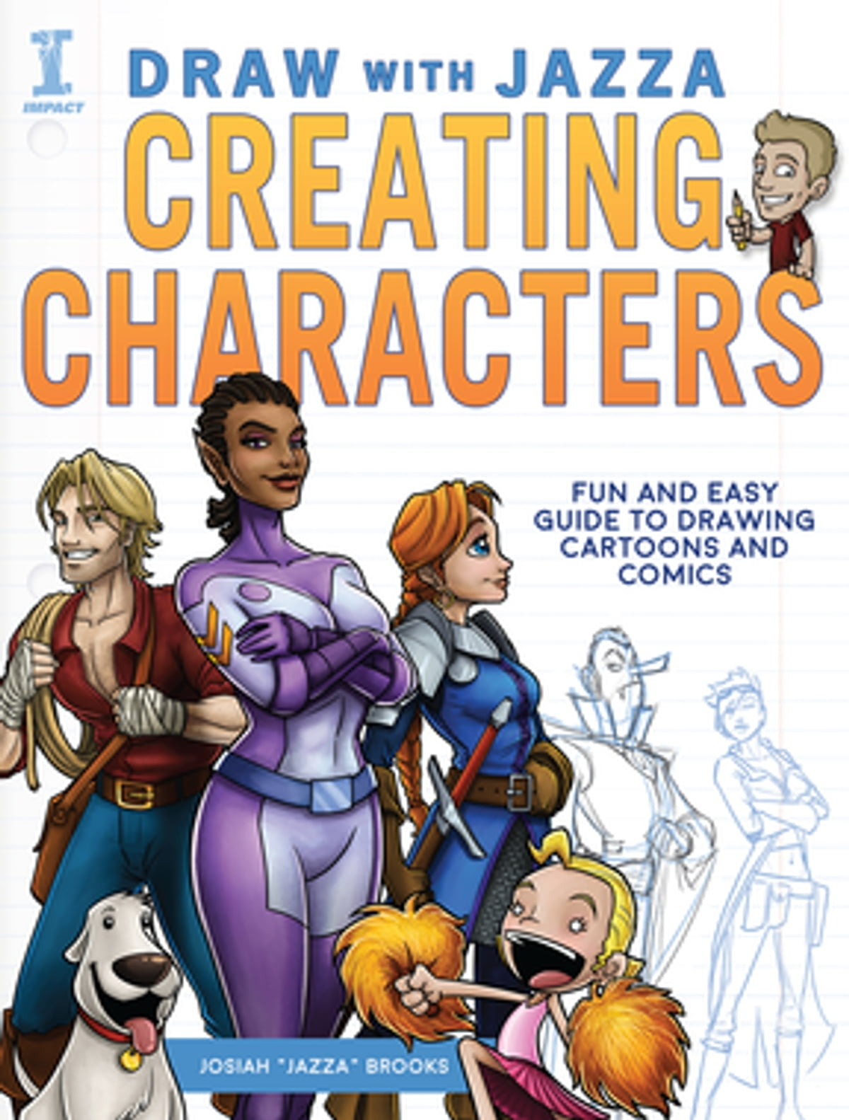 Draw With Jazza Creating Characters Ebook By Josiah Brooks