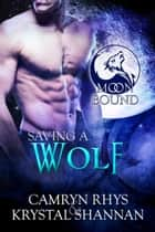 Saving A Wolf ebook by Krystal Shannan