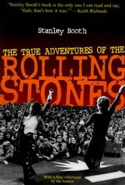 The True Adventures of the Rolling Stones ebook by Booth, Stanley