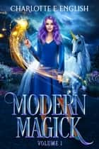 Modern Magick, Volume 1 - Books 1-3 ebook by