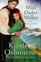 Mail Order Miller - Brides of Beckham, #24 ebook by