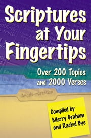 Scriptures at Your Fingertips - With Over 200 Topics and 2000 Verses ebook by Merry Graham,Rachel Bye