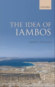 The Idea of Iambos ebook by Andrea Rotstein