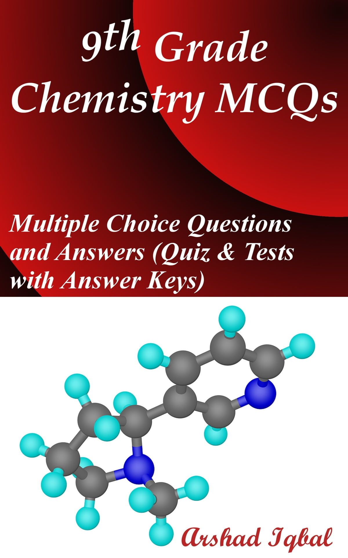 9th Grade Chemistry MCQs: Multiple Choice Questions and Answers (Quiz &  Tests with Answer Keys) ebook by Arshad Iqbal - Rakuten Kobo