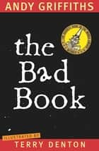 The Bad Book ebook by Andy Griffiths, Terry Denton