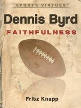 Dennis Byrd: Faithfulness ebook by Fritz Knapp