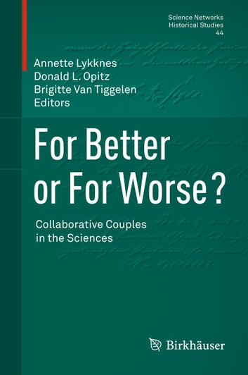 For Better or For Worse? Collaborative Couples in the Sciences ebook by