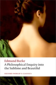 A Philosophical Enquiry into the Origin of our Ideas of the Sublime and the Beautiful ebook by Edmund Burke,Paul Guyer