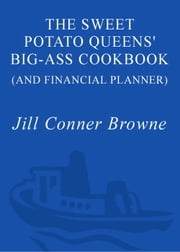 The Sweet Potato Queens' Big-Ass Cookbook (and Financial Planner) ebook by Jill Conner Browne