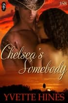 Chelsea's Somebody ebook by Yvette Hines