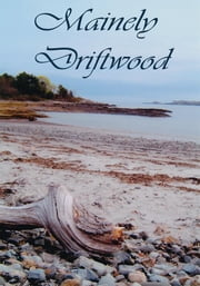Mainely Driftwood