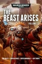 The Beast Arises: Volume 2 ebook by Guy Haley, David Guymer, David Annandale,...