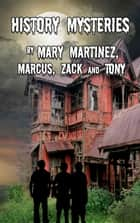 History Mysteries ebook by Mary Martinez