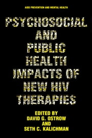 Psychosocial and Public Health Impacts of New HIV Therapies ebook by David G. Ostrow,Nicoli Nattrass,Seth Kalichman