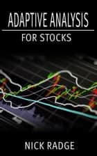 Adaptive Analysis for Stocks ebook by Nick Radge