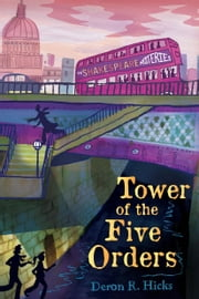 Tower of the Five Orders - The Shakespeare Mysteries, Book 2 ebook by Deron R. Hicks,Mark Edward Geyer