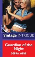 Guardian of the Night (Mills & Boon Intrigue) (The Specialists, Book 2) 電子書 by Debra Webb