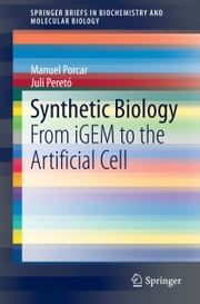 Synthetic Biology - From iGEM to the Artificial Cell ebook by Manuel Porcar,Juli Peretó