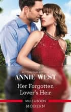 Her Forgotten Lover's Heir 電子書 by Annie West
