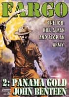 Fargo 2: Panama Gold ebook by John Benteen