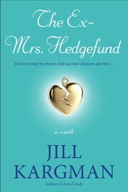 The Ex-Mrs. Hedgefund - A Novel ebook by Jill Kargman