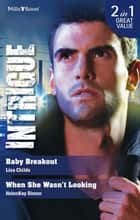 Baby Breakout/When She Wasn't Looking ebook by Lisa Childs, HelenKay Dimon