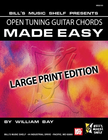 Open Tuning Guitar Chords Made Easy ebook by William Bay