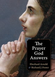The Prayer God Answers ebook by Eberhard Arnold,Richard J. Foster