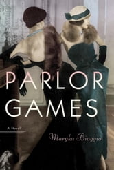 Parlor Games - A Novel ebook by Maryka Biaggio